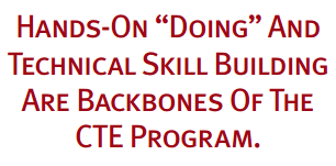 Hands on Doing and Technical Skill Building are Backbones of the CTE Program